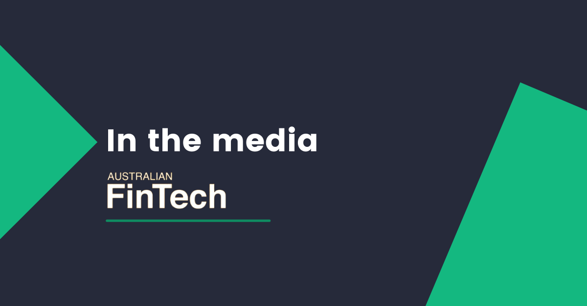This article was originally posted by Australian FinTech on October 22, 2020